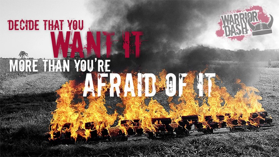 Warrior Dash - Decide that you want it, more than you're afraid of it
